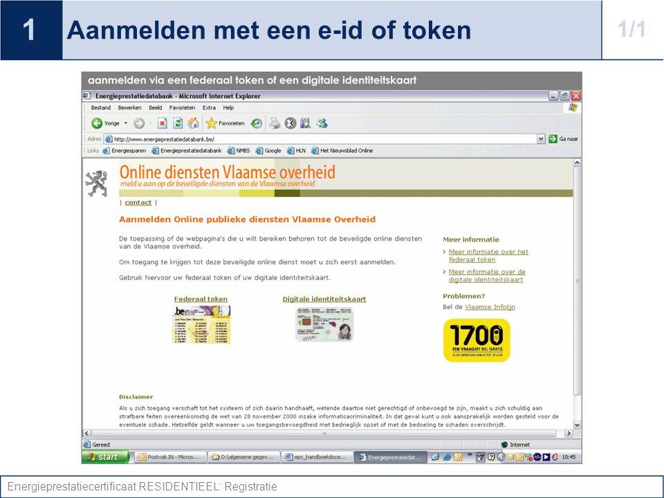 Energieprestatiecertificaat RESIDENTIEEL: Registratie Aanmelden met een e-id of token 1 1/1