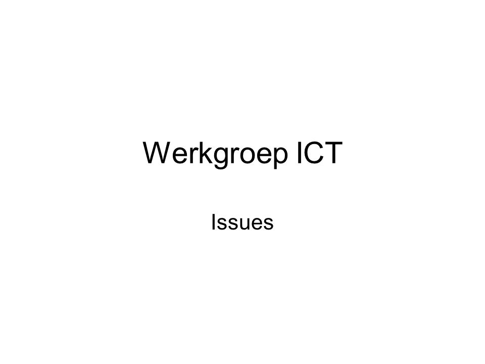 Werkgroep ICT Issues