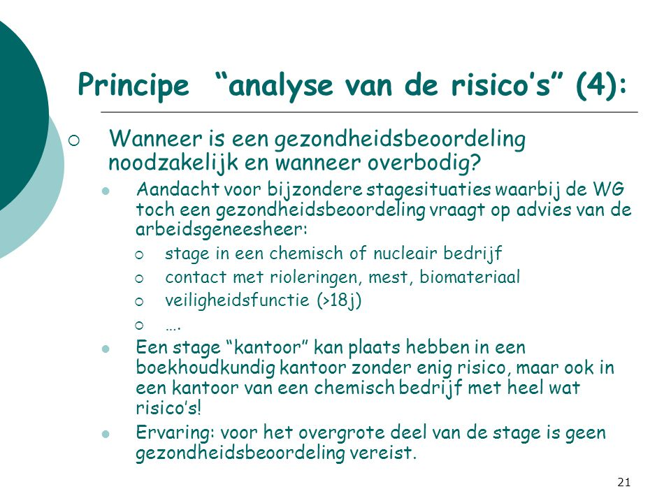 """21 Principe """"analyse van de risico's"""" (4):  Wanneer is een gezondheidsbeoordeling noodzakelijk en wanneer overbodig? Aandacht voor bijzondere stagesi"""