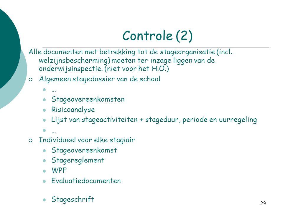 29 Controle (2) Alle documenten met betrekking tot de stageorganisatie (incl. welzijnsbescherming) moeten ter inzage liggen van de onderwijsinspectie.