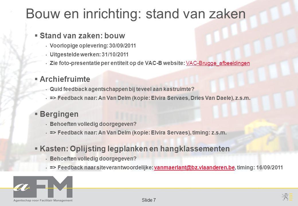 Page 8 Slide 8 Facilitaire Diensten  Postbusnummers VAC-B Kennisname v.d.