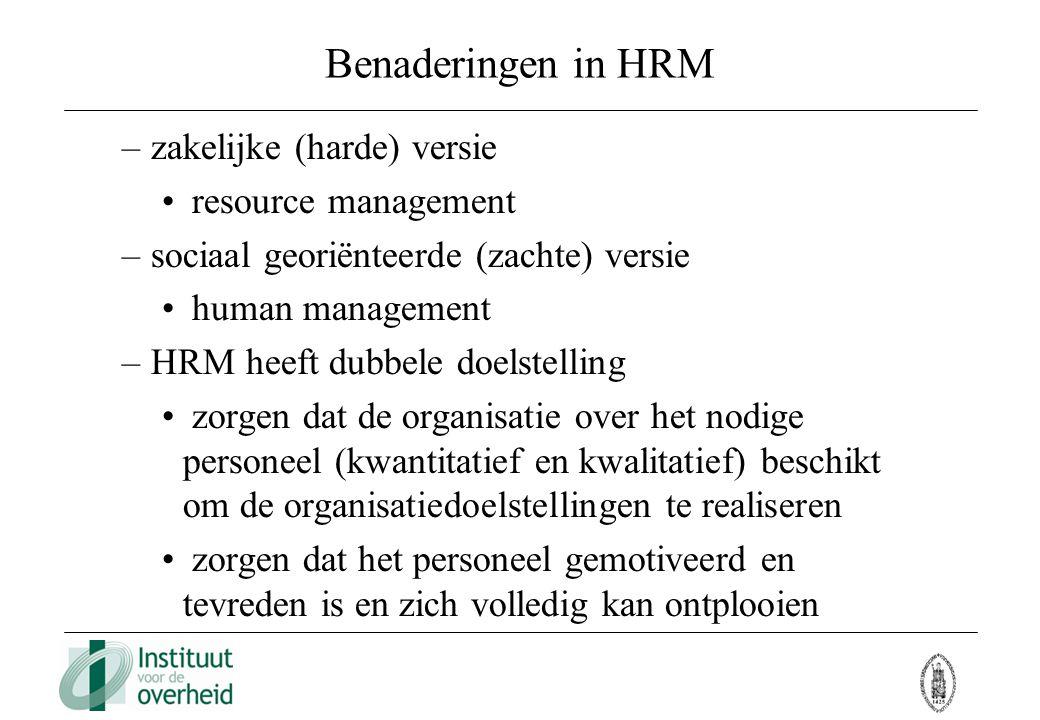 Benaderingen in HRM – zakelijke (harde) versie resource management – sociaal georiënteerde (zachte) versie human management – HRM heeft dubbele doelst