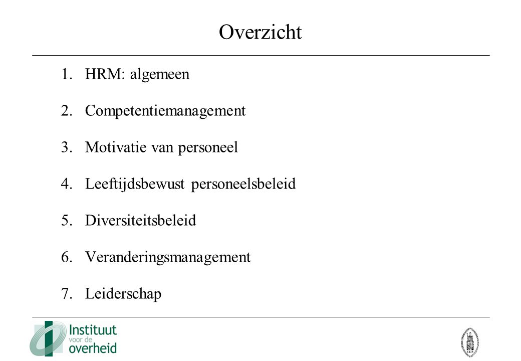 1.HRM: algemeen Teksten: HONDEGHEM, A., Human resources management: basisprincipes, 17 p.