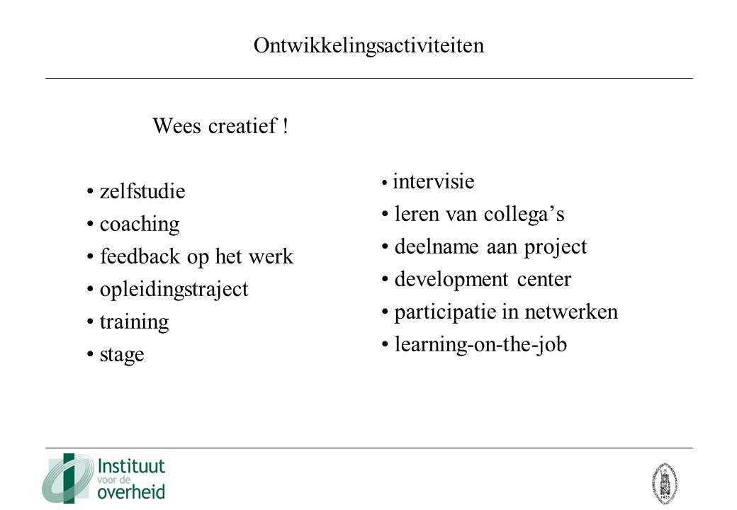 Ontwikkelingsactiviteiten Wees creatief ! zelfstudie coaching feedback op het werk opleidingstraject training stage intervisie leren van collega's dee