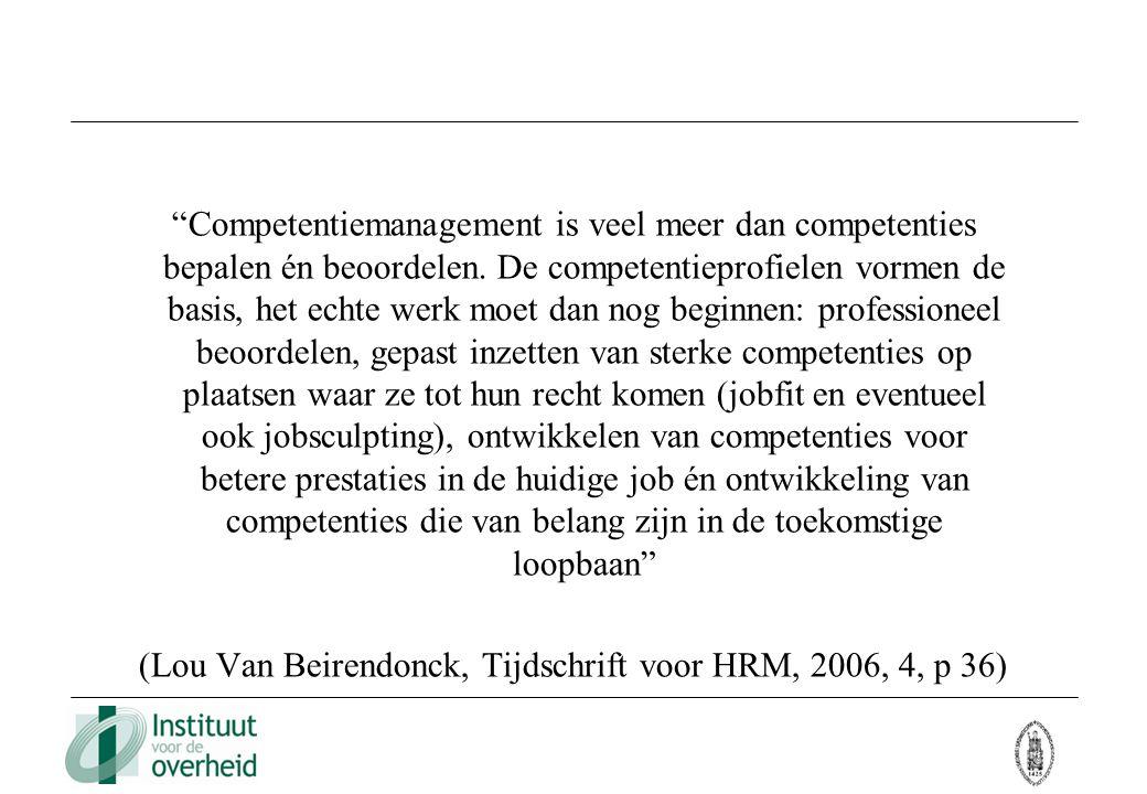 """""""Competentiemanagement is veel meer dan competenties bepalen én beoordelen. De competentieprofielen vormen de basis, het echte werk moet dan nog begin"""