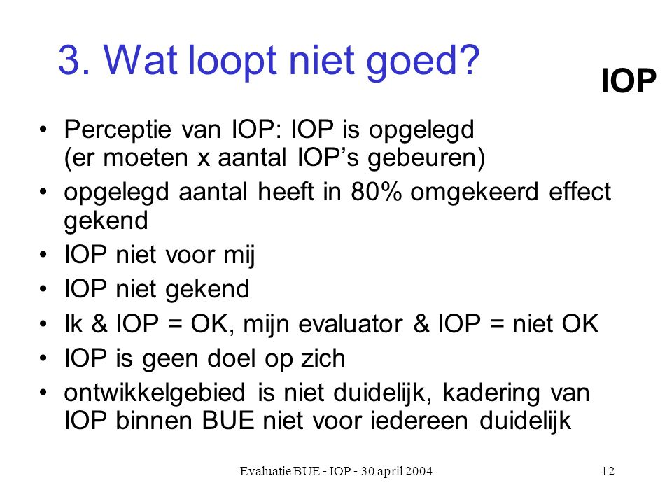 Evaluatie BUE - IOP - 30 april 200413 CONCLUSIE
