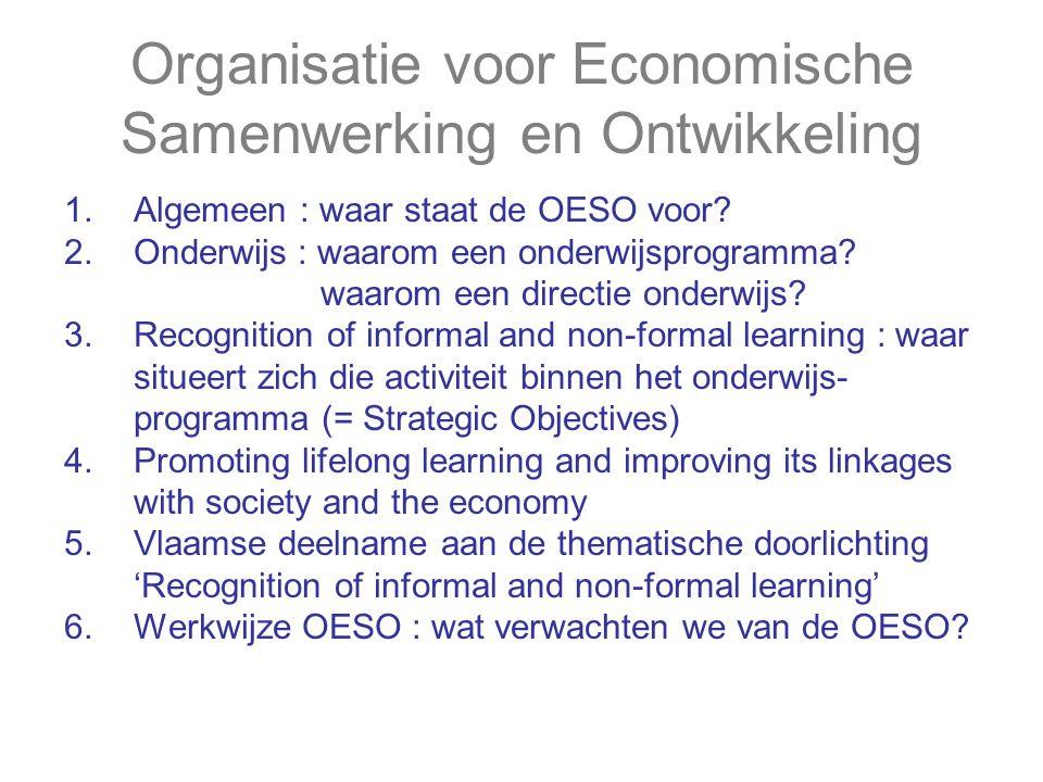 Organisatie voor Economische Samenwerking en Ontwikkeling 1.Algemeen : waar staat de OESO voor? 2.Onderwijs : waarom een onderwijsprogramma? waarom ee