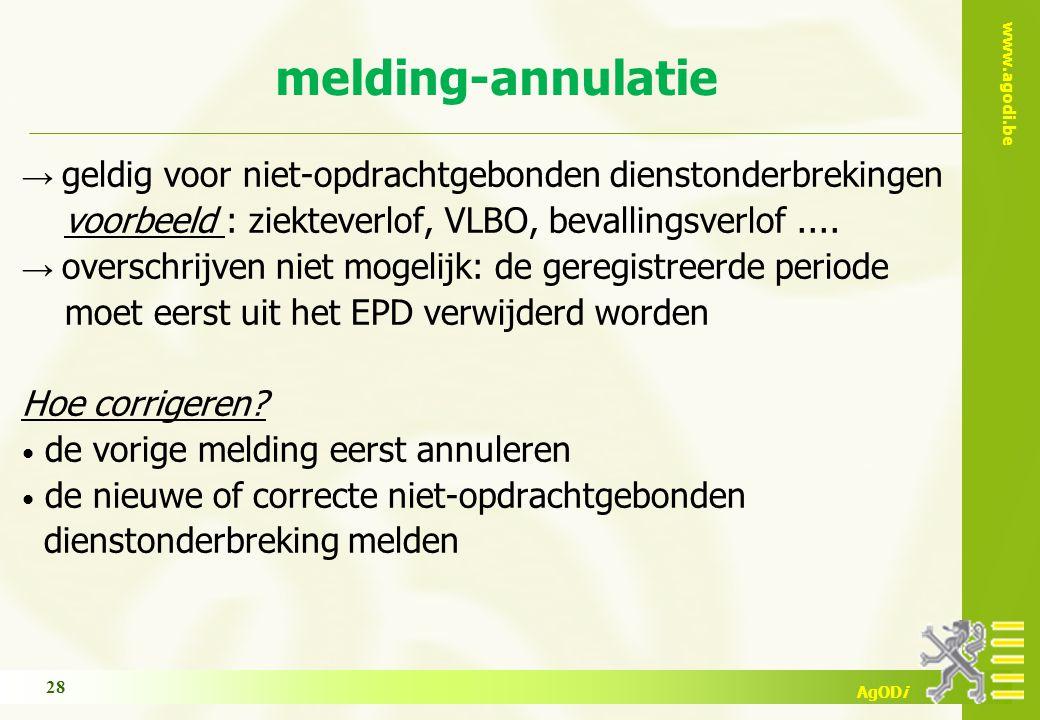 www.agodi.be AgODi → geldig voor niet-opdrachtgebonden dienstonderbrekingen voorbeeld : ziekteverlof, VLBO, bevallingsverlof.... → overschrijven niet