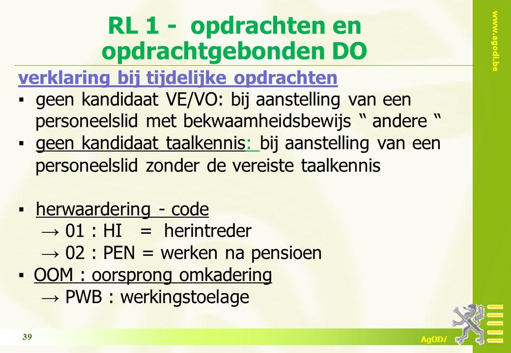 www.agodi.be AgODi RL 1 - opdrachten en opdrachtgebonden DO verklaring bij tijdelijke opdrachten ▪ geen kandidaat VE/VO: bij aanstelling van een perso