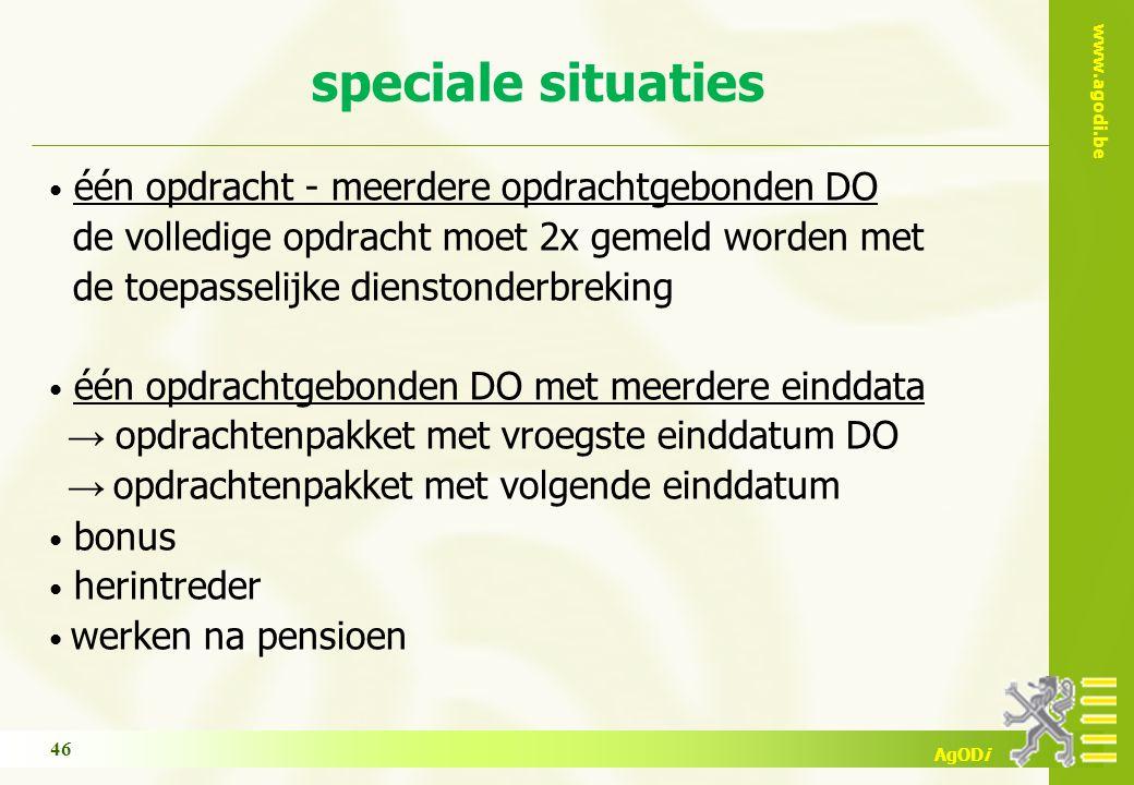 www.agodi.be AgODi één opdracht - meerdere opdrachtgebonden DO de volledige opdracht moet 2x gemeld worden met de toepasselijke dienstonderbreking één