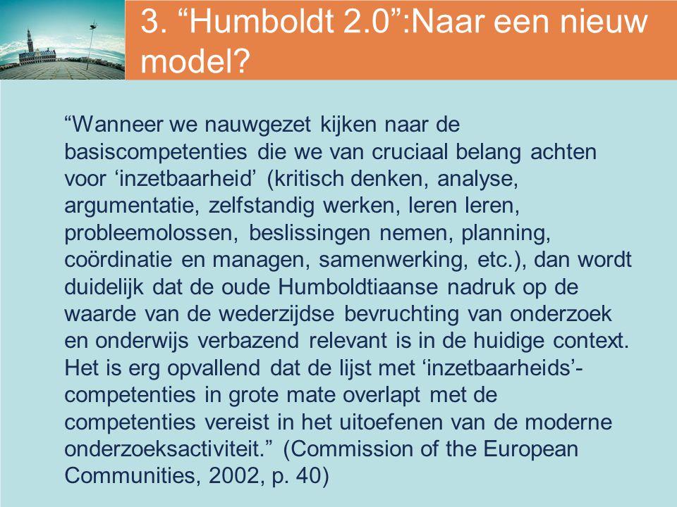 """3. """"Humboldt 2.0"""":Naar een nieuw model? """"Wanneer we nauwgezet kijken naar de basiscompetenties die we van cruciaal belang achten voor 'inzetbaarheid'"""