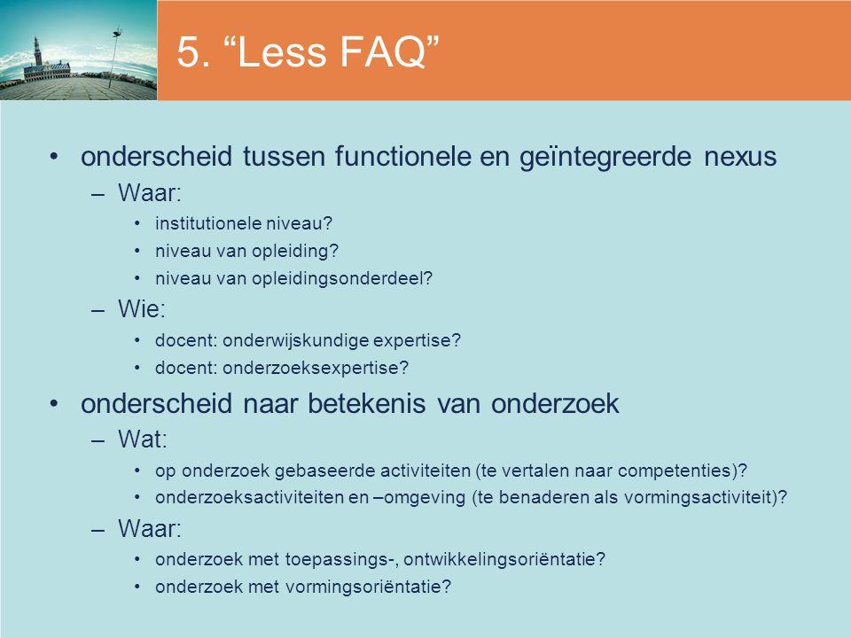 """5. """"Less FAQ"""" onderscheid tussen functionele en geïntegreerde nexus –Waar: institutionele niveau? niveau van opleiding? niveau van opleidingsonderdeel"""