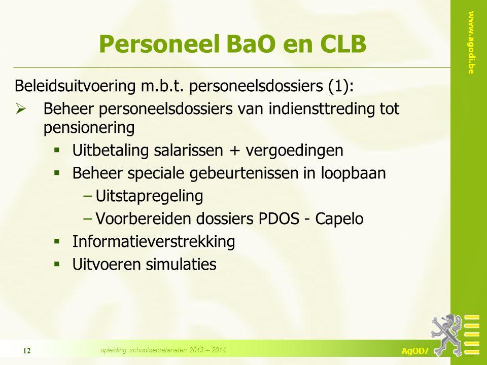 www.agodi.be AgODi 12 Personeel BaO en CLB Beleidsuitvoering m.b.t. personeelsdossiers (1):  Beheer personeelsdossiers van indiensttreding tot pensio