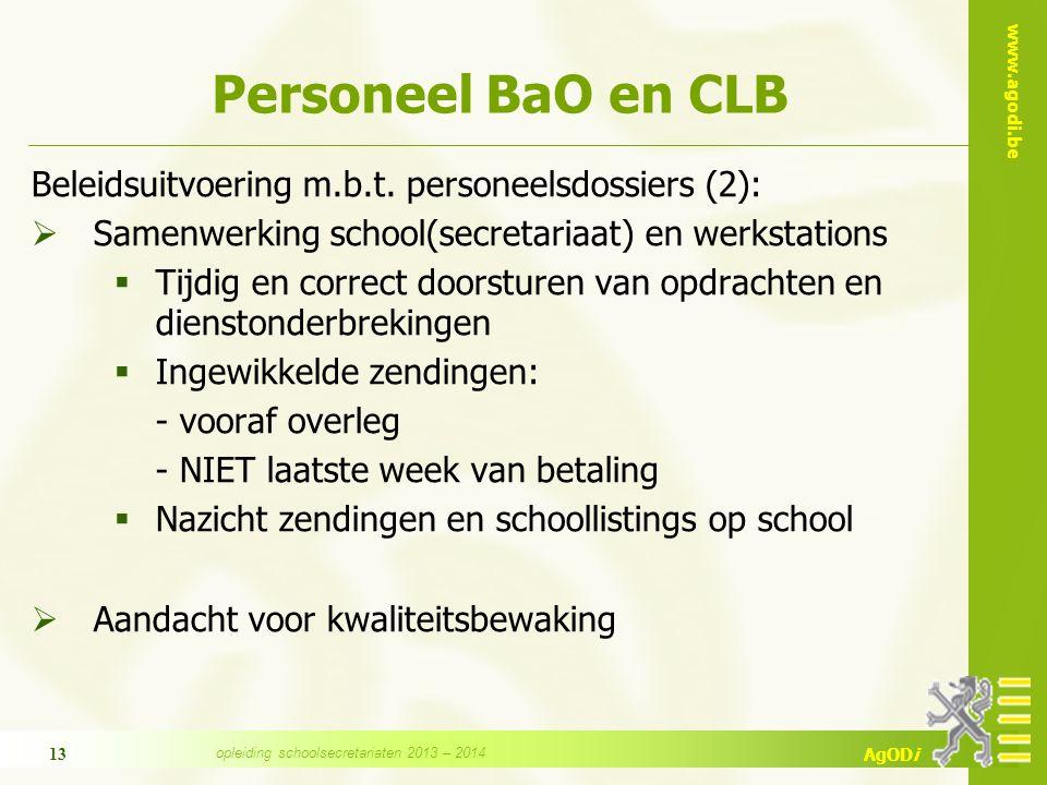 www.agodi.be AgODi 13 Personeel BaO en CLB Beleidsuitvoering m.b.t. personeelsdossiers (2):  Samenwerking school(secretariaat) en werkstations  Tijd