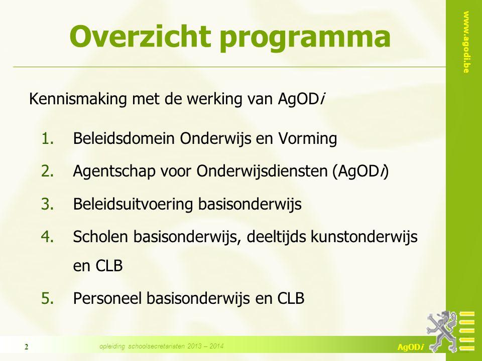 www.agodi.be AgODi 2 Overzicht programma 1.Beleidsdomein Onderwijs en Vorming 2.Agentschap voor Onderwijsdiensten (AgODi) 3.Beleidsuitvoering basisond