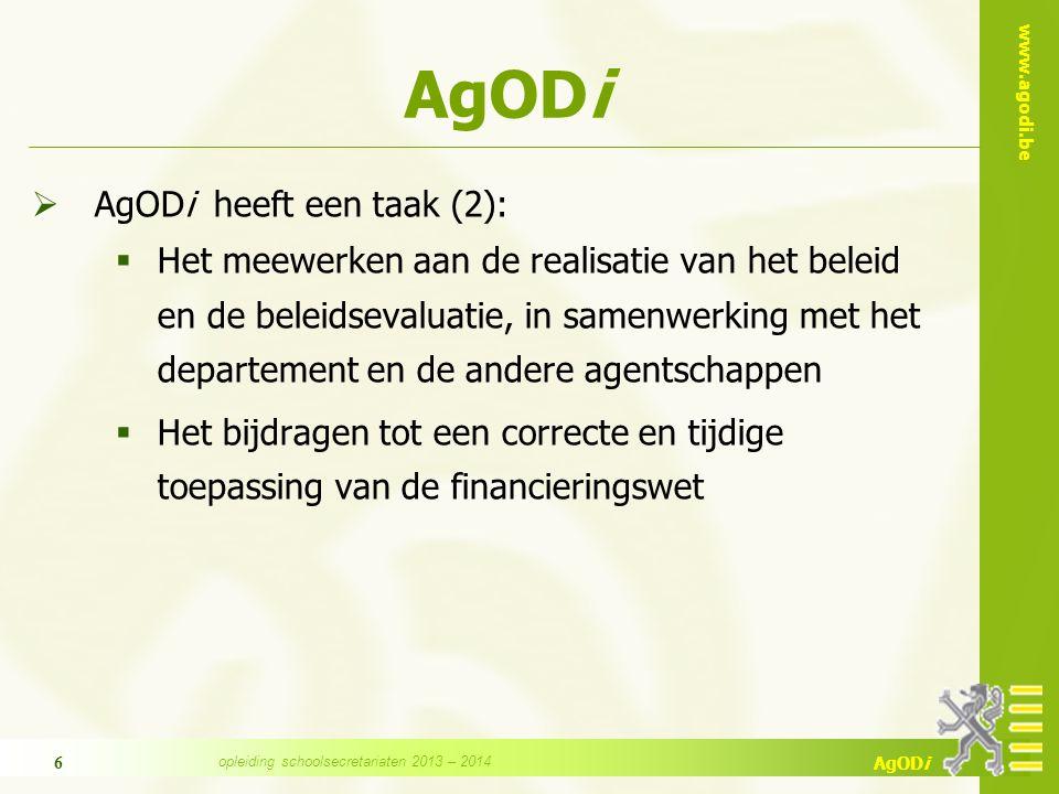 www.agodi.be AgODi 6  AgODi heeft een taak (2):  Het meewerken aan de realisatie van het beleid en de beleidsevaluatie, in samenwerking met het depa