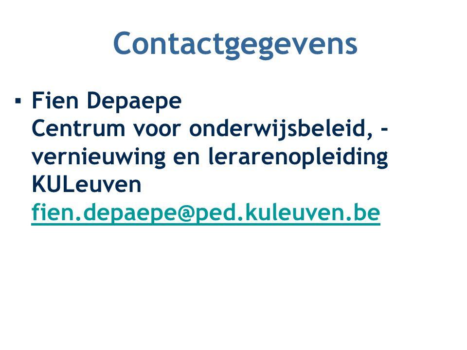 Contactgegevens ▪Fien Depaepe Centrum voor onderwijsbeleid, - vernieuwing en lerarenopleiding KULeuven fien.depaepe@ped.kuleuven.be fien.depaepe@ped.kuleuven.be