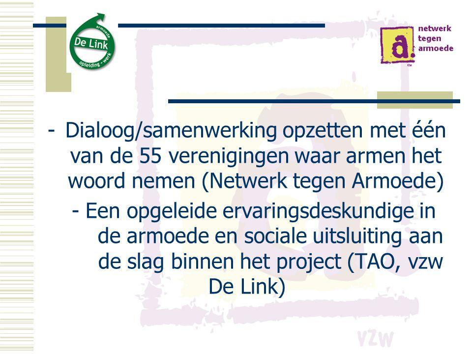 -Dialoog/samenwerking opzetten met één van de 55 verenigingen waar armen het woord nemen (Netwerk tegen Armoede) - Een opgeleide ervaringsdeskundige i