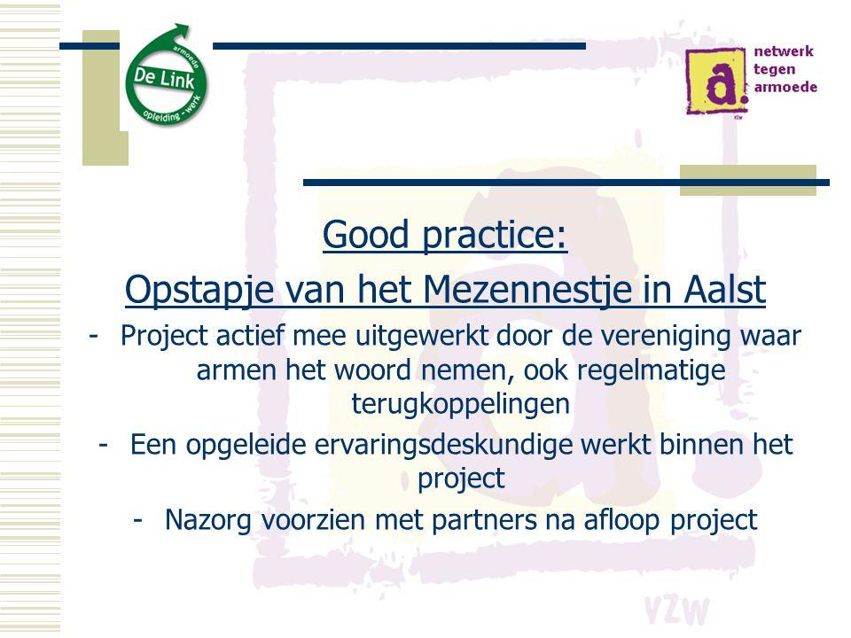Good practice: Opstapje van het Mezennestje in Aalst -Project actief mee uitgewerkt door de vereniging waar armen het woord nemen, ook regelmatige ter