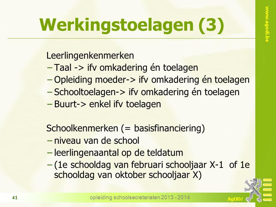 www.agodi.be AgODi Werkingstoelagen (3) Leerlingenkenmerken −Taal -> ifv omkadering én toelagen −Opleiding moeder-> ifv omkadering én toelagen −School