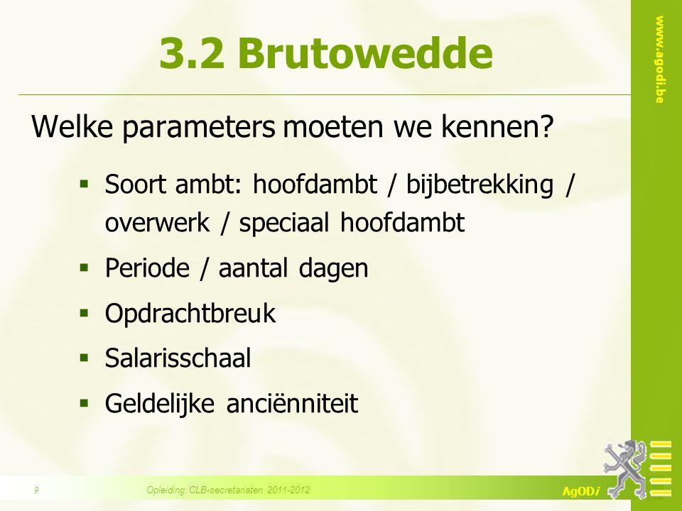 www.agodi.be AgODi 3.2 Brutowedde Welke parameters moeten we kennen.