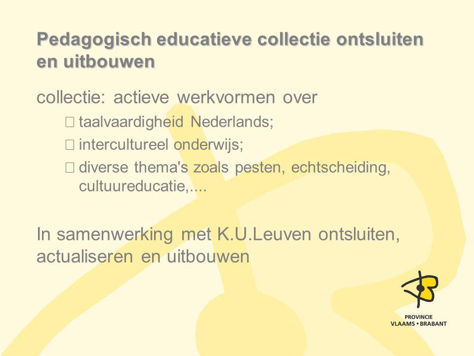 Pedagogisch educatieve collectie ontsluiten en uitbouwen collectie: actieve werkvormen over taalvaardigheid Nederlands; intercultureel onderwijs; dive
