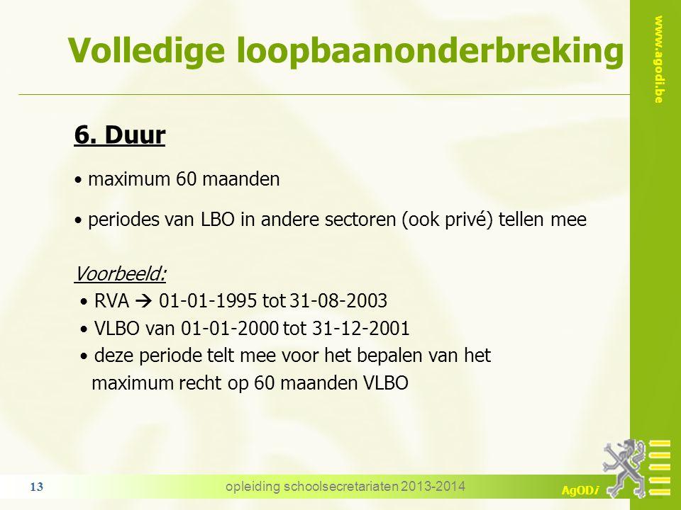 www.agodi.be AgODi Volledige loopbaanonderbreking 6. Duur maximum 60 maanden periodes van LBO in andere sectoren (ook privé) tellen mee Voorbeeld: RVA