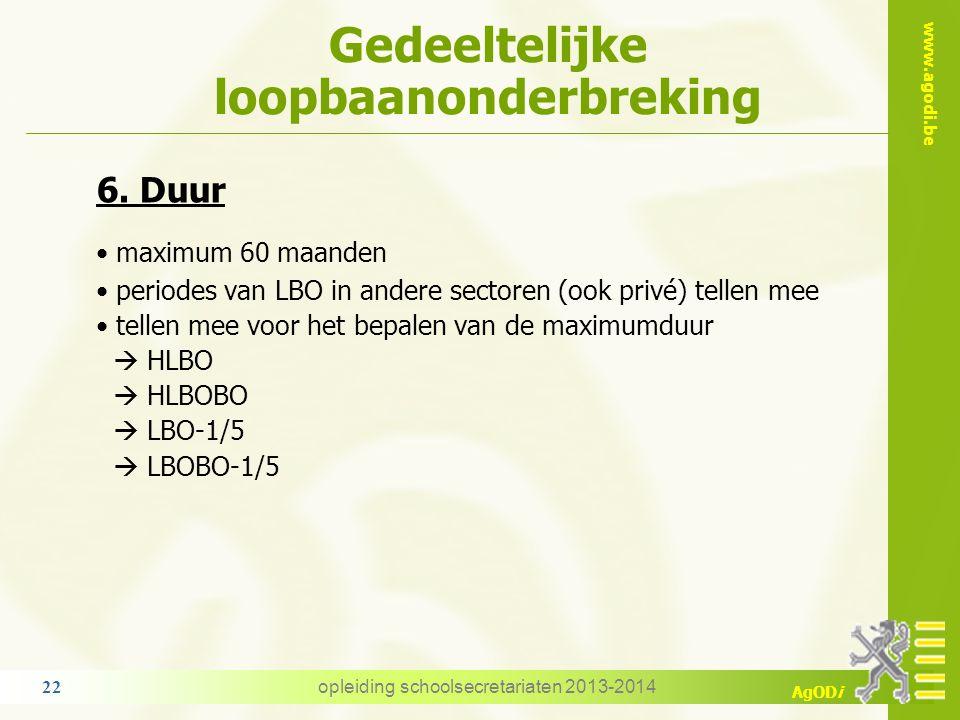 www.agodi.be AgODi Gedeeltelijke loopbaanonderbreking 6. Duur maximum 60 maanden periodes van LBO in andere sectoren (ook privé) tellen mee tellen mee