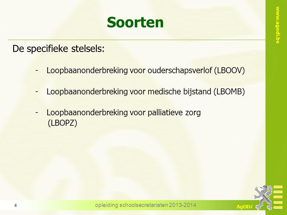 www.agodi.be AgODi Soorten De specifieke stelsels: -Loopbaanonderbreking voor ouderschapsverlof (LBOOV) -Loopbaanonderbreking voor medische bijstand (