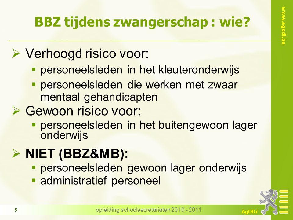 www.agodi.be AgODi opleiding schoolsecretariaten 2010 - 2011 6 MB bij zwangerschap : wanneer en wie.