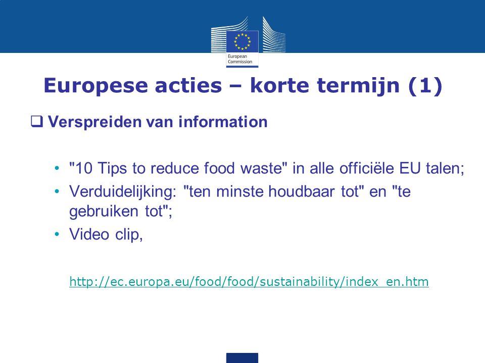 Europese acties – korte termijn (1)  Verspreiden van information