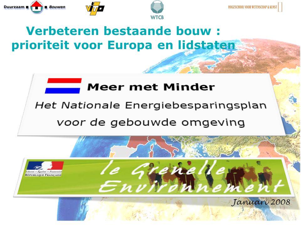 Verbeteren bestaande bouw : prioriteit voor Europa en lidstaten 9 Januari 2008