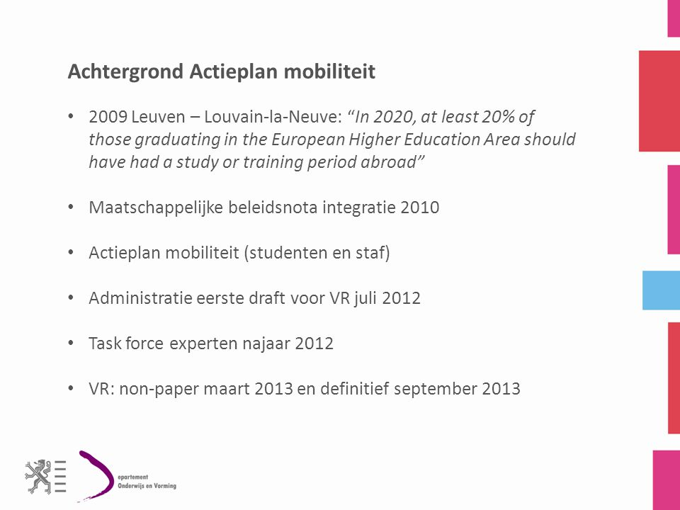 "Achtergrond Actieplan mobiliteit 2009 Leuven – Louvain-la-Neuve: ""In 2020, at least 20% of those graduating in the European Higher Education Area shou"