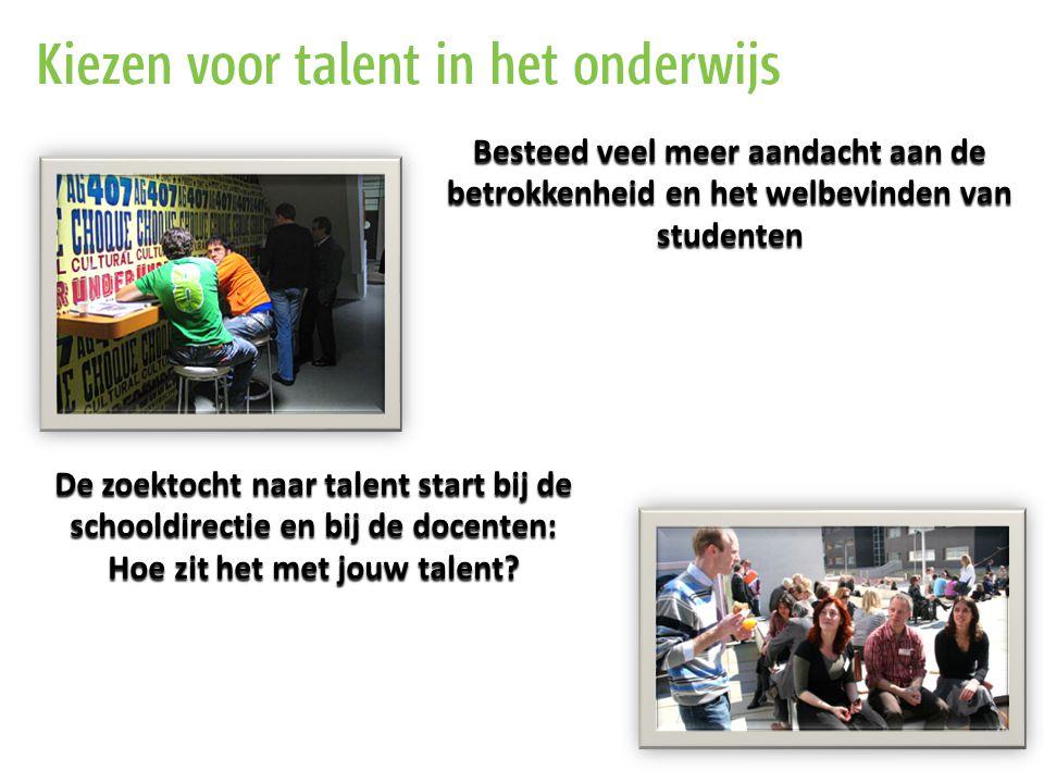 Besteed veel meer aandacht aan de betrokkenheid en het welbevinden van studenten De zoektocht naar talent start bij de schooldirectie en bij de docent