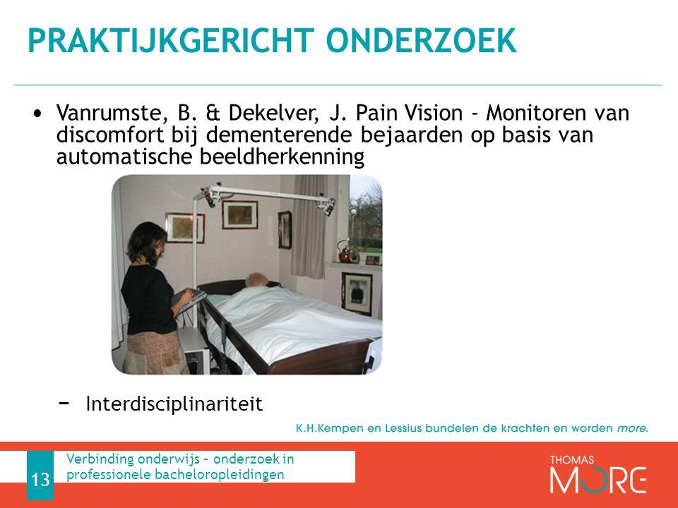 Vanrumste, B. & Dekelver, J. Pain Vision - Monitoren van discomfort bij dementerende bejaarden op basis van automatische beeldherkenning − Interdiscip