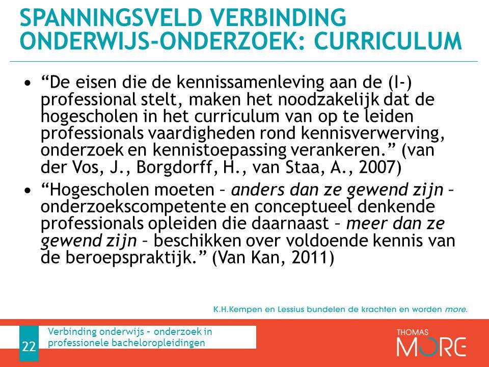 """""""De eisen die de kennissamenleving aan de (I-) professional stelt, maken het noodzakelijk dat de hogescholen in het curriculum van op te leiden profes"""
