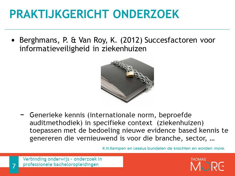 Berghmans, P. & Van Roy, K. (2012) Succesfactoren voor informatieveiligheid in ziekenhuizen − Generieke kennis (internationale norm, beproefde auditme