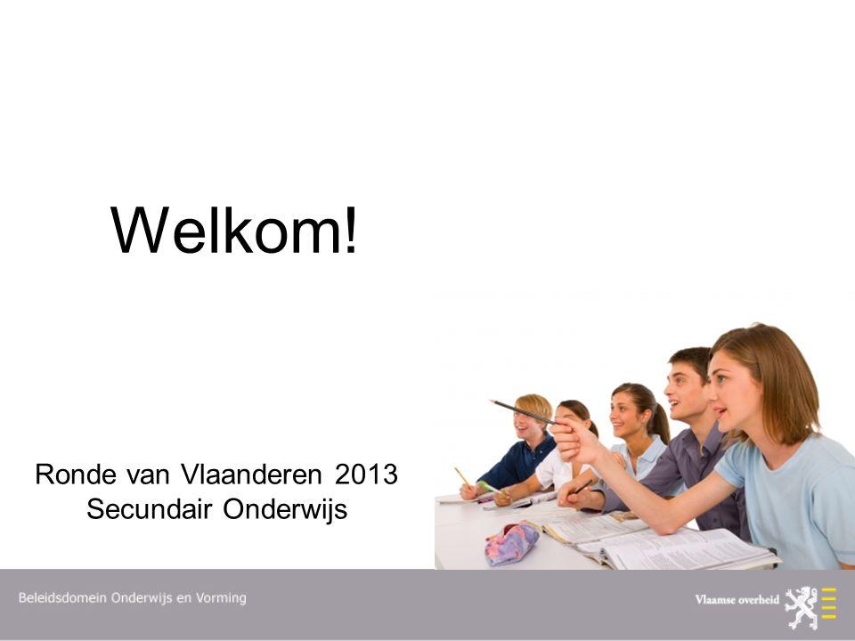 Ronde van Vlaanderen 2013 Secundair Onderwijs Welkom!