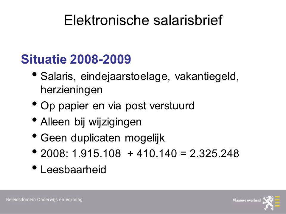 Elektronische salarisbrief Situatie 2008-2009 Salaris, eindejaarstoelage, vakantiegeld, herzieningen Op papier en via post verstuurd Alleen bij wijzigingen Geen duplicaten mogelijk 2008: 1.915.108 + 410.140 = 2.325.248 Leesbaarheid