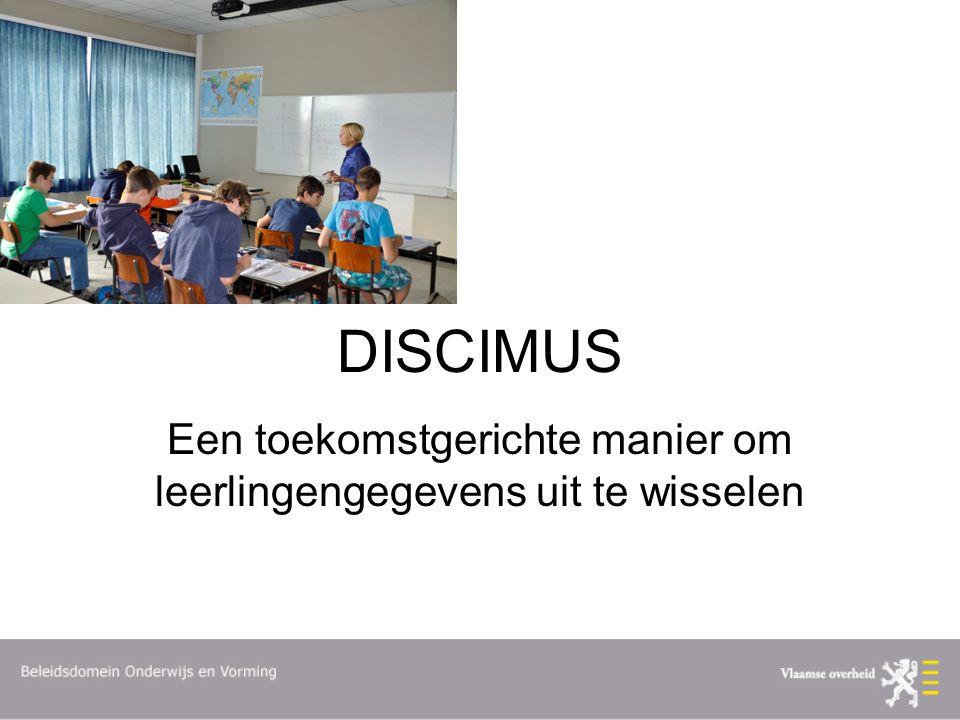 Ruim 1 jaar geleden… Eerste voorstelling van DISCIMUS Doelgroep: alle scholen van het basis- en secundair onderwijs Aankondiging van Uitwisseling in-en uitschrijvingen via DISCIMUS Uitwisseling aan- en afwezigheden via DISCIMUS Uitwisseling leerlingenkenmerken via DISCIMUS Mogelijkheid opvragen dubbele inschrijvingen