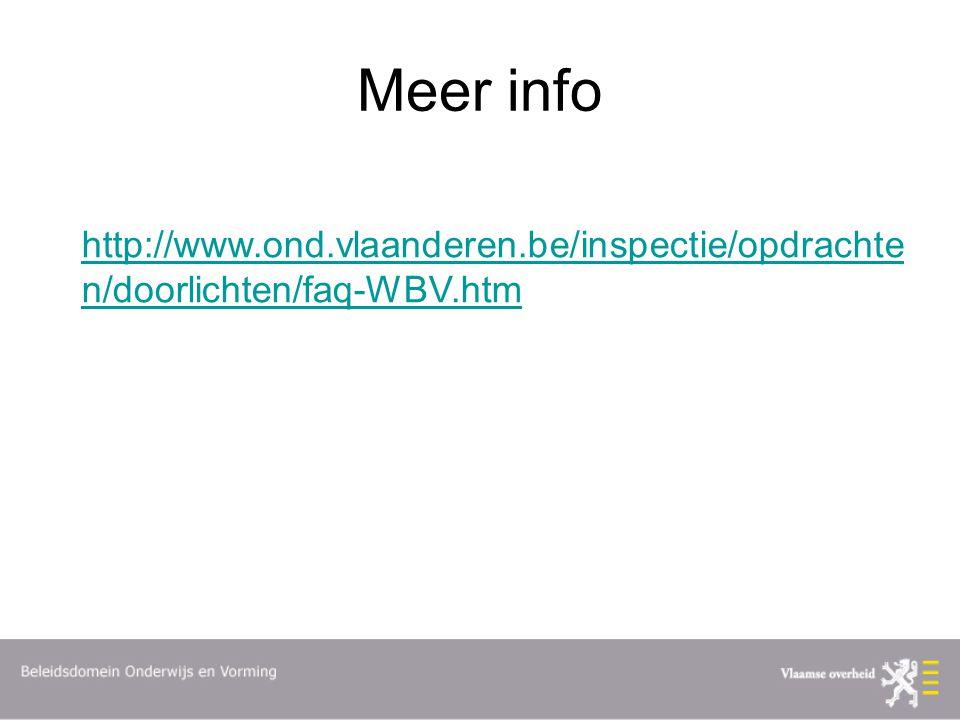 Meer info http://www.ond.vlaanderen.be/inspectie/opdrachte n/doorlichten/faq-WBV.htm