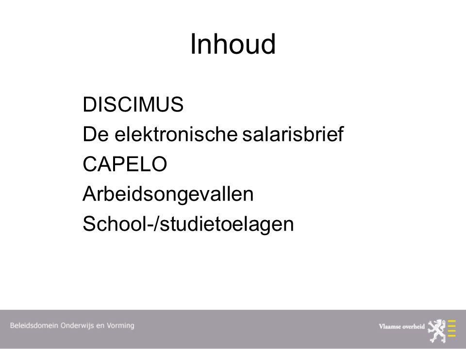 Inhoud DISCIMUS De elektronische salarisbrief CAPELO Arbeidsongevallen School-/studietoelagen