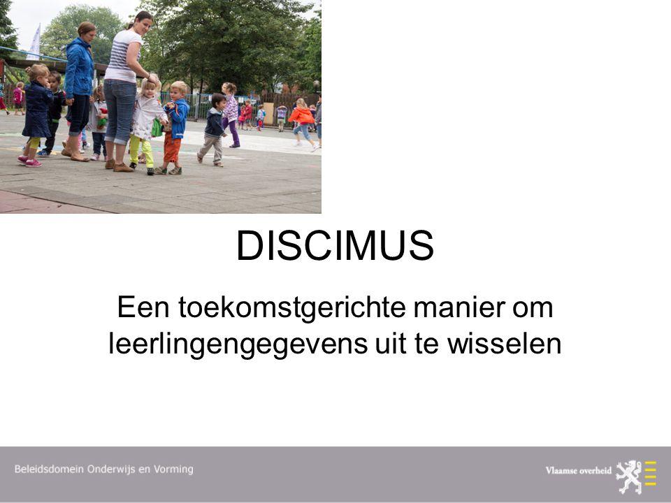 DISCIMUS Een toekomstgerichte manier om leerlingengegevens uit te wisselen