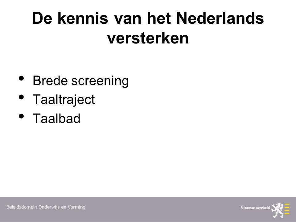 De kennis van het Nederlands versterken Brede screening Taaltraject Taalbad