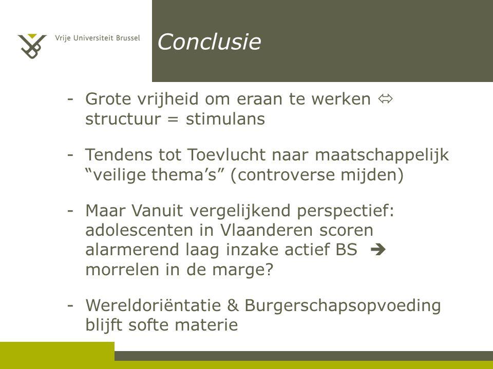 """Conclusie -Grote vrijheid om eraan te werken  structuur = stimulans -Tendens tot Toevlucht naar maatschappelijk """"veilige thema's"""" (controverse mijden"""