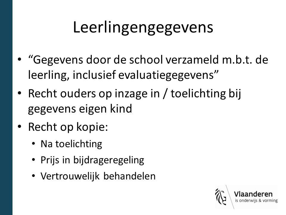 """Leerlingengegevens """"Gegevens door de school verzameld m.b.t. de leerling, inclusief evaluatiegegevens"""" Recht ouders op inzage in / toelichting bij geg"""