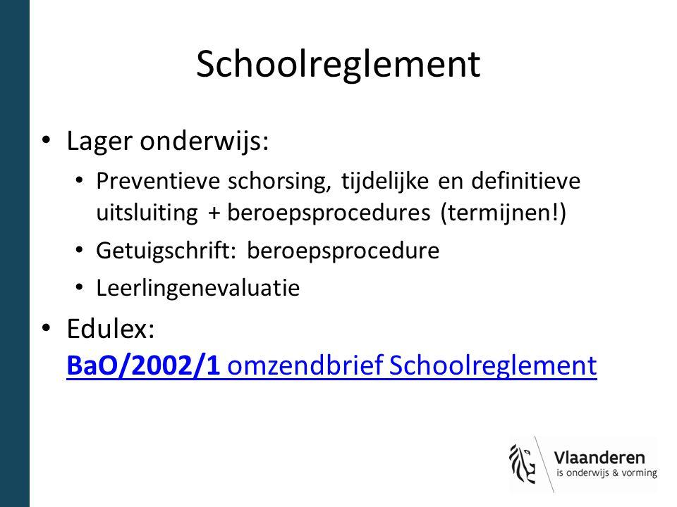Schoolreglement Lager onderwijs: Preventieve schorsing, tijdelijke en definitieve uitsluiting + beroepsprocedures (termijnen!) Getuigschrift: beroepsp