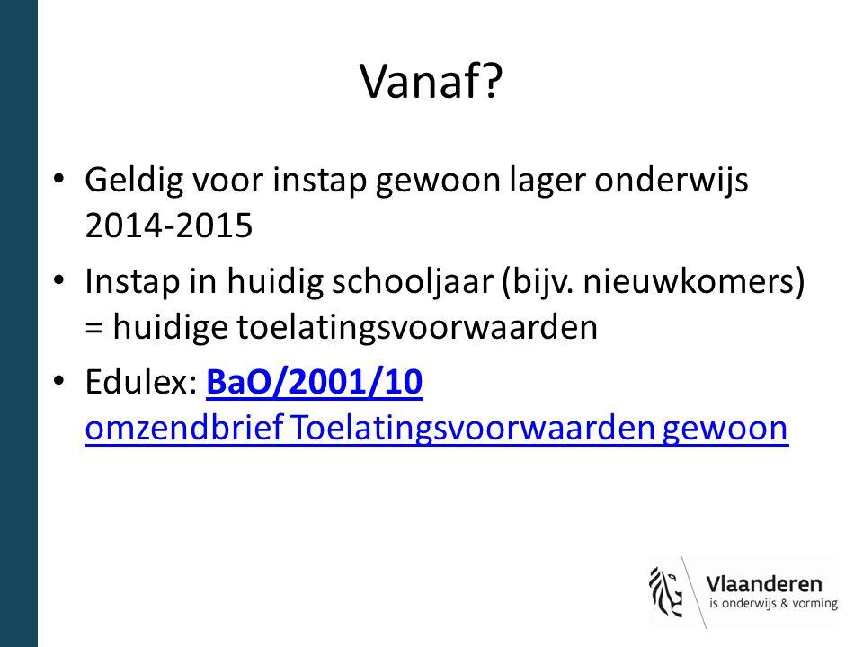 4.Aanmelden Dossiers indienen tegen 15 september 2014 Uitzondering: scholen met type 9 kunnen indienen tot 16 februari 2015 Aantal nieuwe elementen in aanmeldingsdossier Bv.