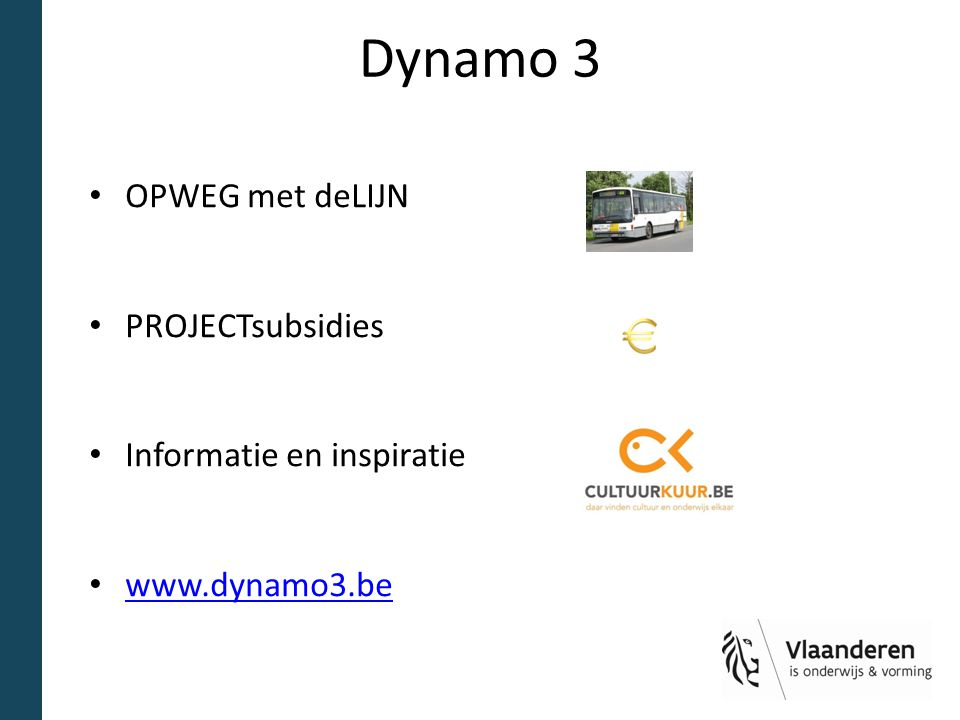Dynamo 3 OPWEG met deLIJN PROJECTsubsidies Informatie en inspiratie www.dynamo3.be