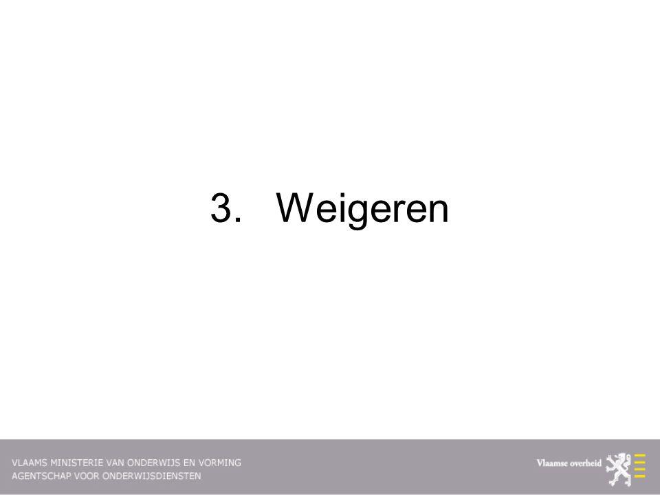 3.Weigeren
